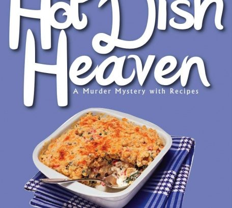 Hot Dish Heaven: A Murder Mystery with Recipes
